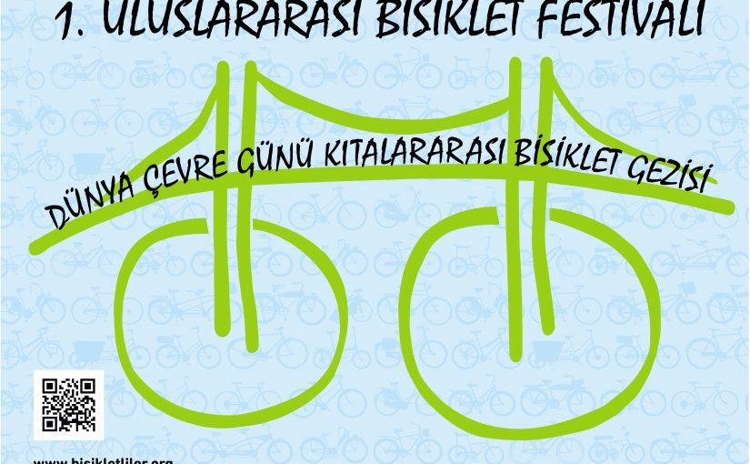 I. ULUSLARARASI İSTANBUL BİSİKLET FESTİVALİ ve Dünya Çevre Günü Kıtalararası Bisiklet Gezi